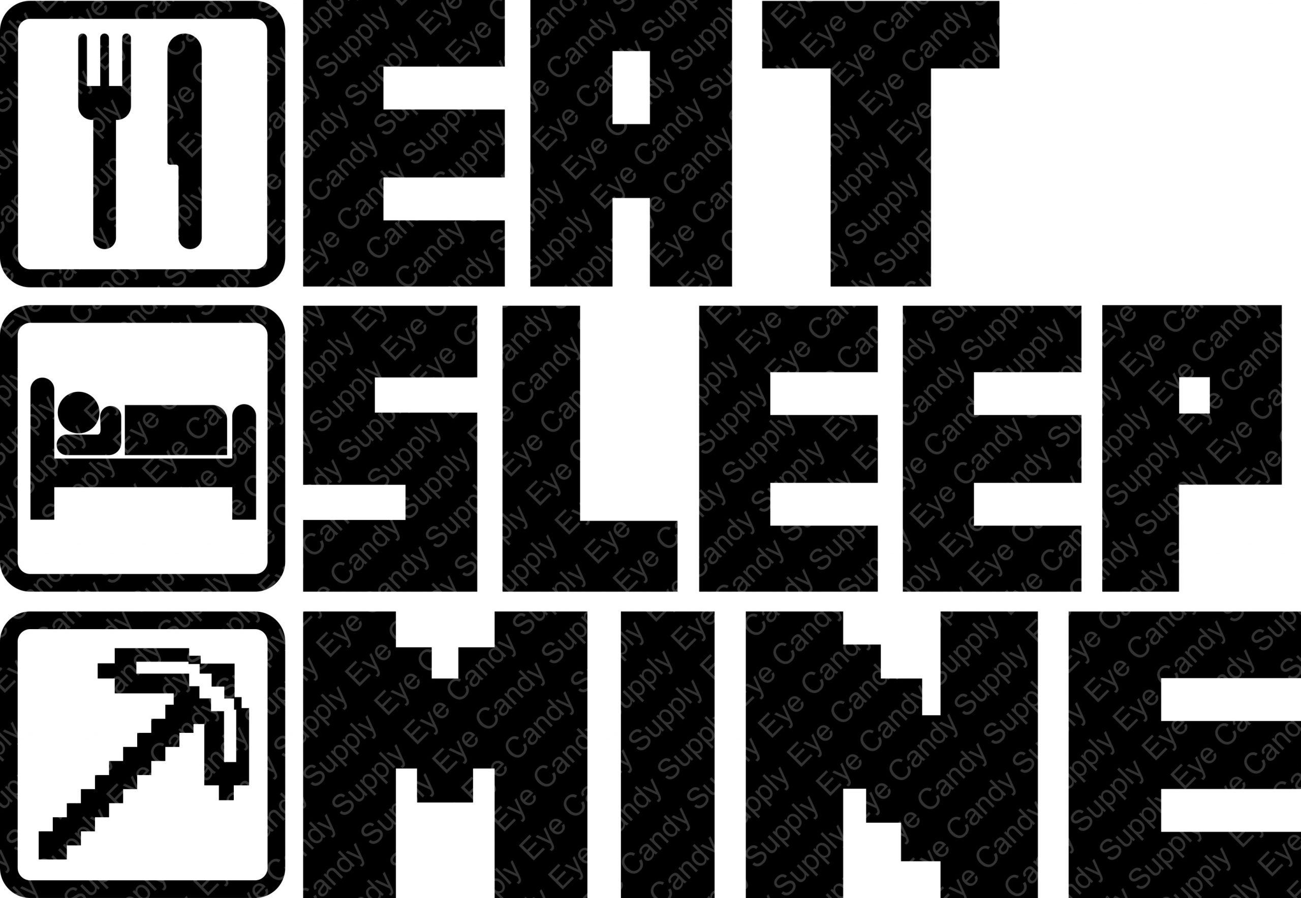 Eat Sleep Mine - Minecraft
