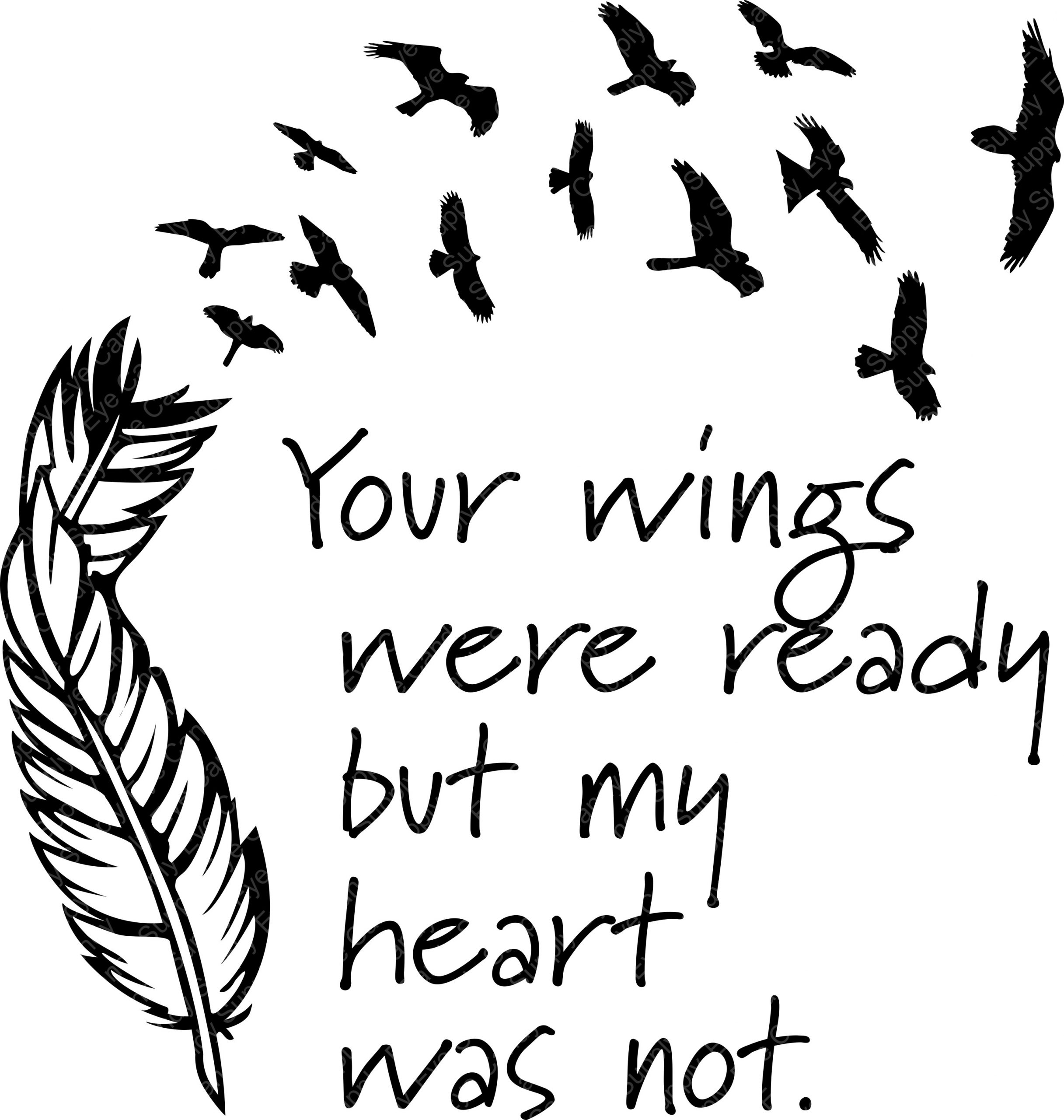 Your Wings Were Ready - Design File